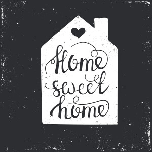Home Sweet Home shutterstock_302367035